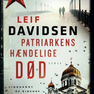 Patriarkens hændelige død (uforkortet), Leif Davidsen