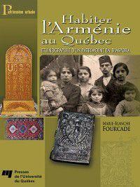 Patrimoine urbain: Habiter l'Arménie au Québec, Marie-Blanche Fourcade
