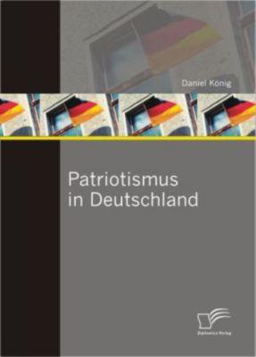 Patriotismus in Deutschland - Daniel König |