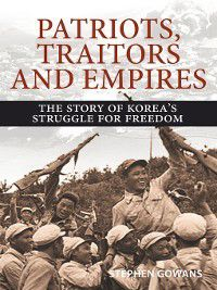 Patriots, Traitors and Empires, Stephen Gowans