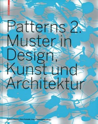 Patterns 2. Muster in Design, Kunst und Architektur