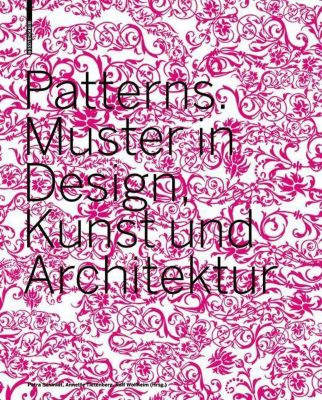 Patterns. Muster in Design, Kunst und Architektur