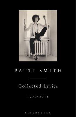Patti Smith Collected Lyrics, 1970-2015, Patti Smith
