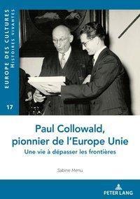 Paul Collowald, pionner d'une Europe à unir, Sabine Menu
