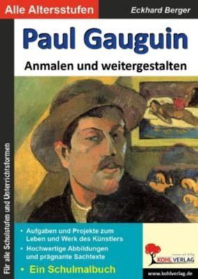 Paul Gauguin ... anmalen und weitergestalten, Eckhard Berger