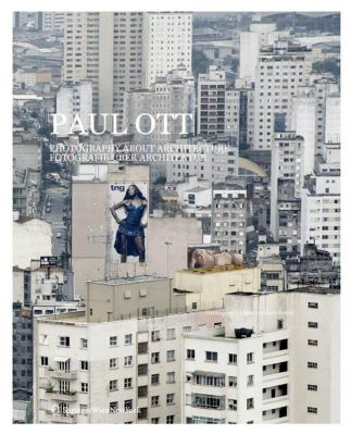 Paul Ott; Photography about Architecture / Fotografie über Architektur