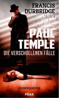 Paul Temple - Die verschollenen Fälle, Francis Durbridge