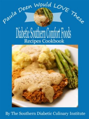 Paula Deen Would LOVE These Diabetic Southern Comfort Foods Recipes Cookbook, Marina Renee