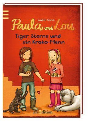 Paula und Lou Band 2: Tiger, Sterne und ein Kroko-Mann, Judith Allert