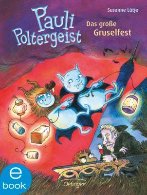 Pauli Poltergeist Band 2: Das große Gruselfest, Susanne Lütje