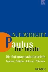 Paulus für heute - die Gefangenschaftsbriefe, Nicholas Th. Wright