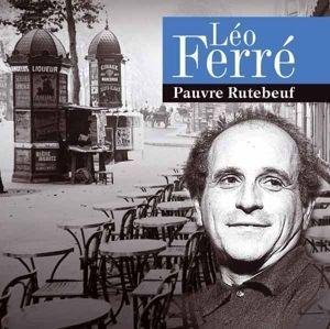 Pauvre Rutebeuf, Leo Ferre
