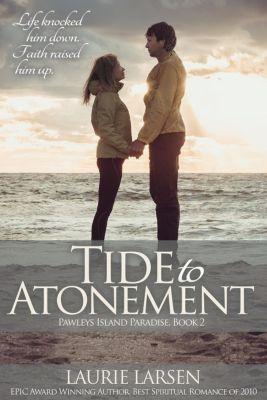 Pawleys Island Paradise: Tide to Atonement (Pawleys Island Paradise, #2), Laurie Larsen