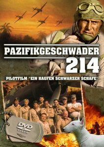 Pazifikgeschwader 214 - Ein Haufen Schwarzer Schafe, Pilotfilm Vol. 01&02, Gregory H. 'Pappy' Boyington