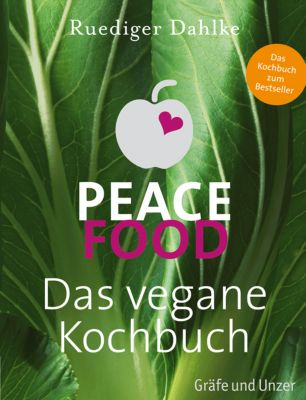 Peace Food - Das vegane Kochbuch, Ruediger Dahlke