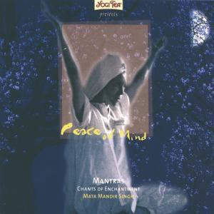 Peace Of Mind - Mantras Chants, Mata Mandir Singh