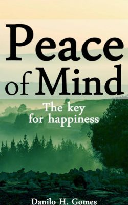 Peace of Mind - The Key for Happiness, Danilo Henrique Gomes