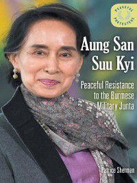 Peaceful Protesters: Aung San Suu Kyi, Patrice Sherman