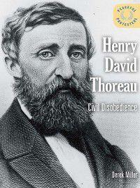 Peaceful Protesters: Henry David Thoreau, Derek Miller