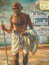 Peaceful Protesters: Mahatma Gandhi, Derek Miller