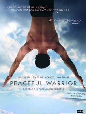 Peaceful Warrior - Der Pfad des friedvollen Kriegers, Dan Millman