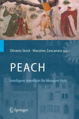PEACH - Intelligent Interfaces for Museum Visits