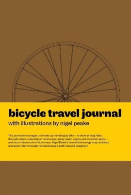 Peake, N: Bicycle Travel Journal, Nigel Peake
