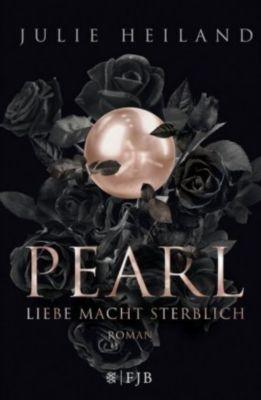 Pearl - Liebe macht sterblich, Julie Heiland