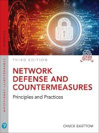 Pearson IT Cybersecurity Curriculum (ITCC): Network Defense and Countermeasures, William (Chuck), II Easttom