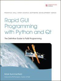Pearson Open Source Software Development: Rapid GUI Programming with Python and Qt, Mark Summerfield