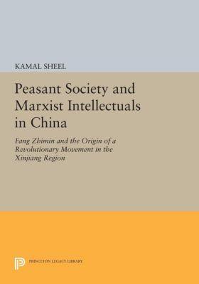 Peasant Society and Marxist Intellectuals in China, Kamal Sheel