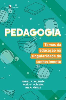 Pedagogia, Fábio F. Oliveira, Helio Hintze, Ismael F. Valentin