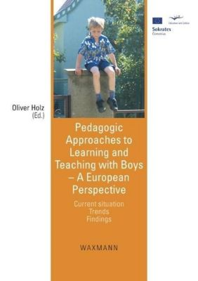 Pedagogic Approaches to Learning and Teaching with Boys - A European Perspective