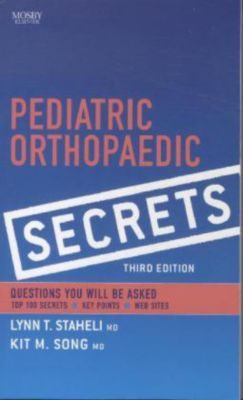 Pediatric Orthopaedic Secrets, Lynn T. Staheli, Kit M. Song