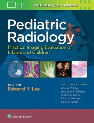 Pediatric Radiology: Practical Imaging Evaluation of Infants and Children, Edwards Lee