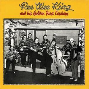 Pee Wee King & His Golden West Cowboys, Pee Wee King
