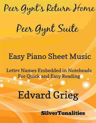 Peer Gynt's Return Home Peer Gynt Suite Easy Piano Sheet Music, Edvard Grieg, SilverTonalities
