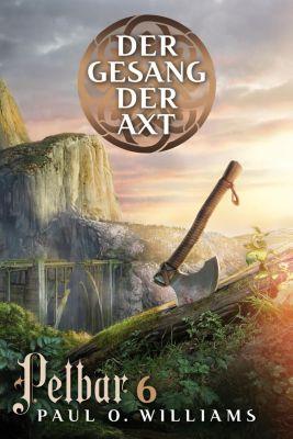 Pelbar-Zyklus: Der Gesang der Axt, Paul O. Williams