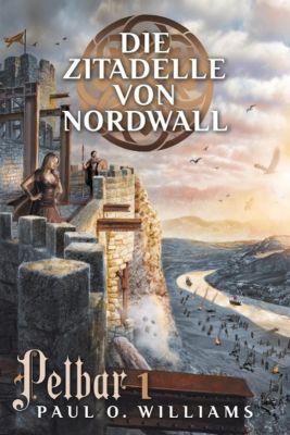Pelbar-Zyklus: Die Zitadelle von Nordwall - Paul O. Williams |