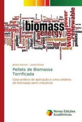 Pellets de Biomassa Torrificada, Jéssica Martins, Leonel Nunes