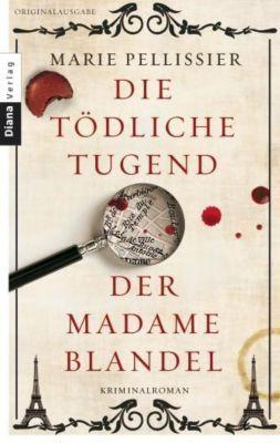 Pellissier, M: Die tödliche Tugend der Madame Blandel, Marie Pellissier