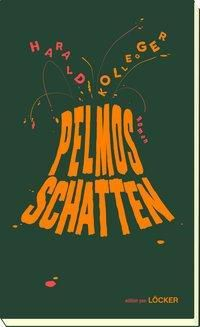 Pelmos Schatten - Harald Kollegger  