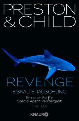 Pendergast Band 11: Revenge - Eiskalte Täuschung, Douglas Preston, Lincoln Child