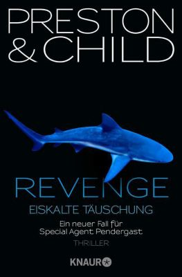 Pendergast Band 11: Revenge - Eiskalte Täuschung, Douglas Preston, Lincoln Child