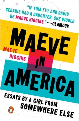Penguin Books: Maeve in America, Maeve Higgins