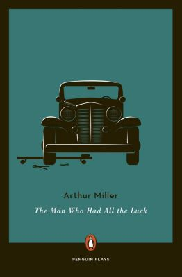 Penguin Books: The Man Who Had All the Luck, Arthur Miller