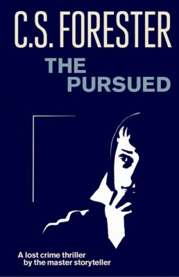 Penguin Modern Classics: The Pursued, C.s. Forester