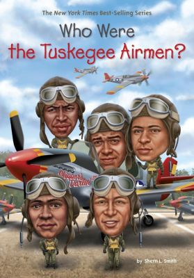 Penguin Workshop: Who Were the Tuskegee Airmen?, Sherri L. Smith