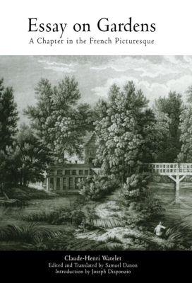 Penn Studies in Landscape Architecture: Essay on Gardens, Claude-Henri Watelet