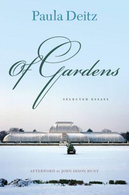 Penn Studies in Landscape Architecture: Of Gardens, Paula Deitz